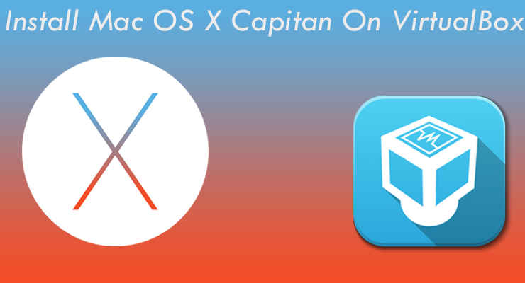 How To Install Mac OS X El Capitan on VirtualBox?