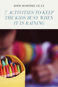 7 Activities to keep the kids busy when it is raining