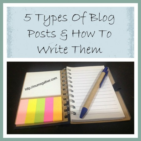 5 Types Of Blog Posts And How To Write Them