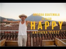 Video – Antigua Guatemala También es Feliz