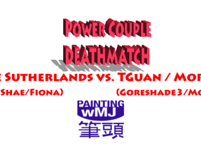 Power Couple Deathmatch – The Sutherlands vs. Tom Guan / Morte