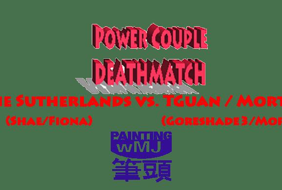 Power Couple Deathmatch – The Sutherlands vs. Tom Guan / Morte
