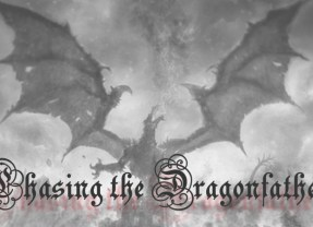 Chasing the Dragonfather ep 3: Mortified