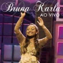 """""""Bruna Karla Ao Vivo"""": CD estará em breve nas lojas e livrarias cristãs"""
