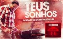 """[Entrevista] Fernandinho fala sobre ministério, música gospel e expectativas em torno do CD """"Teus Sonhos"""". Confira"""