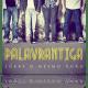 """Palavrantiga realizará show de lançamento do CD """"Sobre o Mesmo Chão"""" no próximo dia 07/12"""