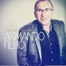 """Pastor Armando Filho apresenta seu novo CD, """"Um caminho maior"""""""