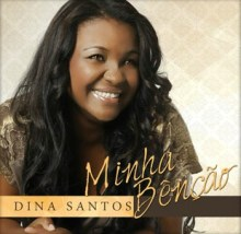"""Em fase final de produção, Dina Santos apresenta a capa de seu novo CD: """"Minha Benção"""""""