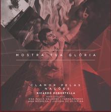 """Ministério Clamor Pelas Nações lança seu novo CD, """"Mostra Tua Glória"""""""