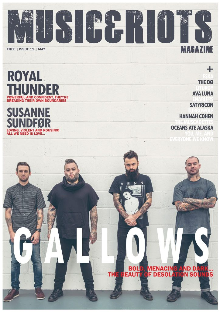 ISSUE 11 Featuring: Gallows, Liturgy, The Muscadettes, Turbowolf, Royal Thunder, Oceans Ate Alaska, Susanne Sundfør, Satyricon, Eska, Hannah Cohen, You, Me, And Everyone We Know, Ava Luna, The Dø, Faith No More, Sleater-Kinney