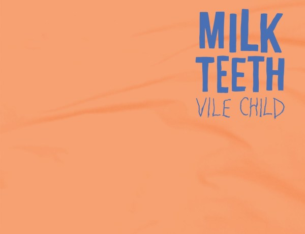milk-teeth-vile-child