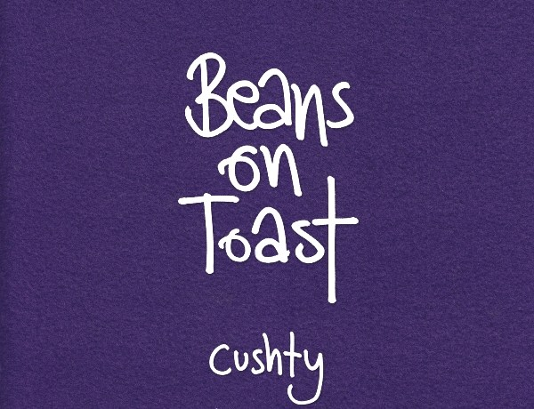 Beans+On+Toast+-+Cushty+-+COVER+-web
