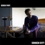DEREK POPE – SUNKEN CITY