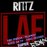 RITTZ – LAF (SUPER REMIX) ft. FURY FIGEROA, YELAWOLF, KXNG CROOKED & ROYCE DA 5'9