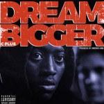 C PLUS – DREAM BIGGER