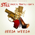 BEEDA WEEDA – STILL MACK'N TRAP'N & RAP'N