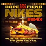 KING CYDAL – DOPE FIEND NIKES ft. WILLIE JOE, BANDAIDE, CELLY CEL & SAN QUINN