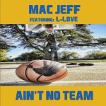 "MAC JEFF ""AINT NO TEAM"" MUSIC REVIEW"