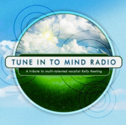 Tune In To Mind Radio Kelly Keeling