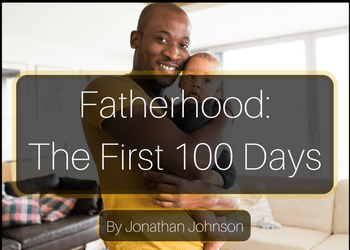 copy-of-fatherhood_-the-first-100-days