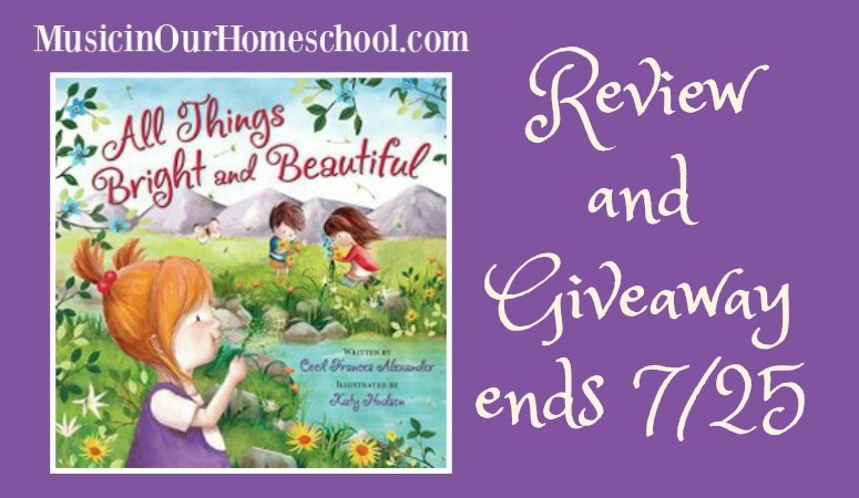 """All Things Bright and Beautiful"" picture book of the hymn (review & giveaway)"