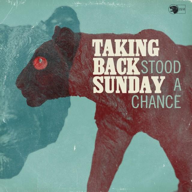 taking-back-sunday-stood-a-chance-single