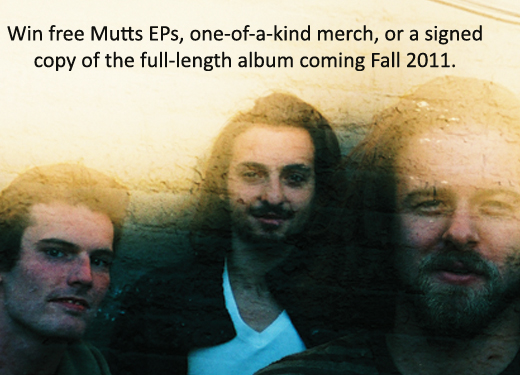 Win free signed Mutts EPs, handmade merch or an autographed copy of the forthcoming LP.