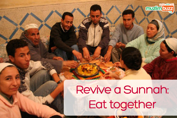 Revive a Sunnah: Eat Together