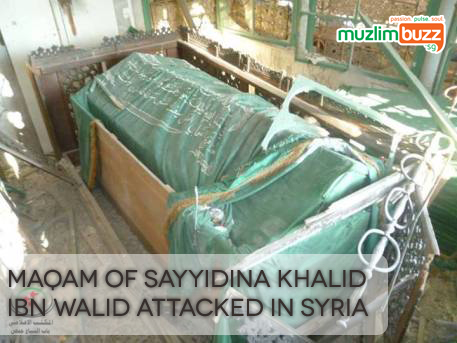 Sayyiduna Khalid bin Walid Radi Allah 'anhu's Maqam has been attacked in Syria