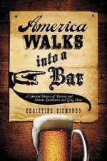 My review of AMERICA WALKS INTO A BAR by Christine Sismondo