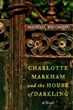 REVIEW: CHARLOTTE MARKHAM AND THE HOUSE OF DARKLING by Michael Boccacino