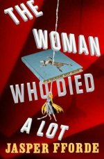 "GIVEAWAY: JASPER FFORDE'S ""THE WOMAN WHO DIED A LOT"""