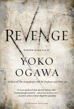 REVIEW: REVENGE – Eleven Dark Tales by Yoko Ogawa