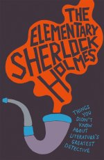 ACCENT: THE ELEMENTARY SHERLOCK HOLMES by Matthew E Bunson