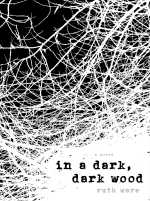 REVIEW: IN A DARK, DARK WOOD by Ruth Ware