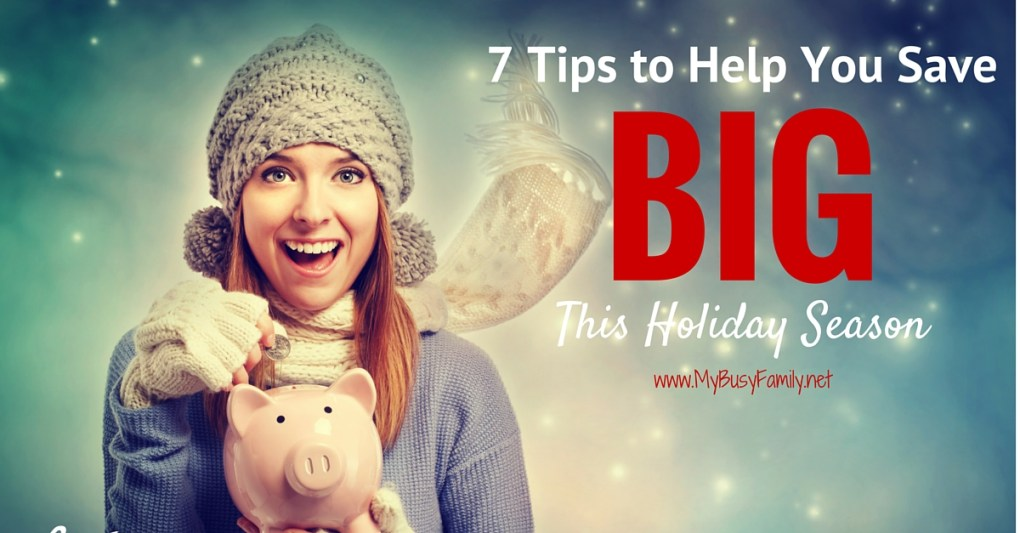 7-Tips-to-Help-You-Save-BIG-this-Holiday-Season