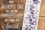 When Father's Day falls on your Anniversary: how to make both special