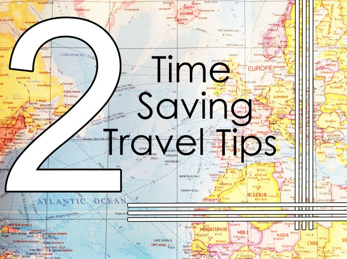 Spread The Word: The 2 Easiest Time Saving Travel Tips are Here!