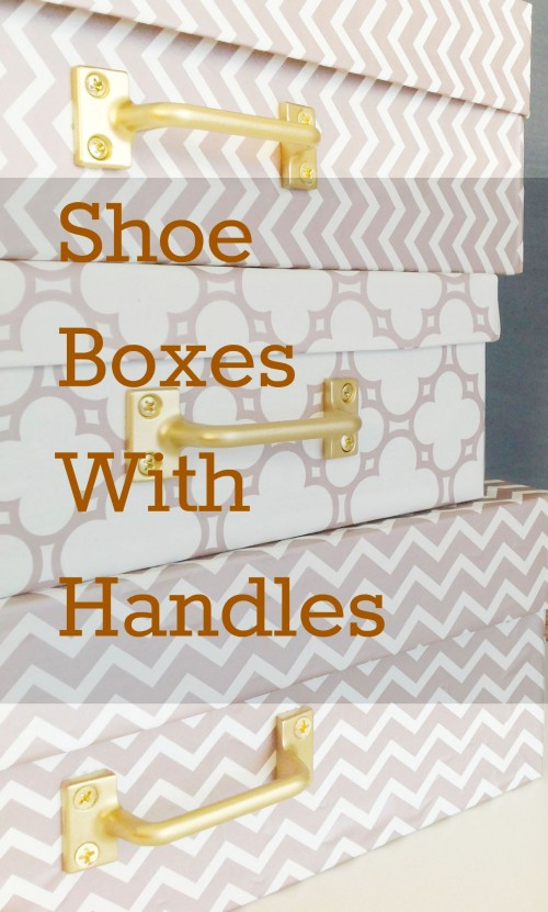 Shoe Boxes With Handles - mydearirene