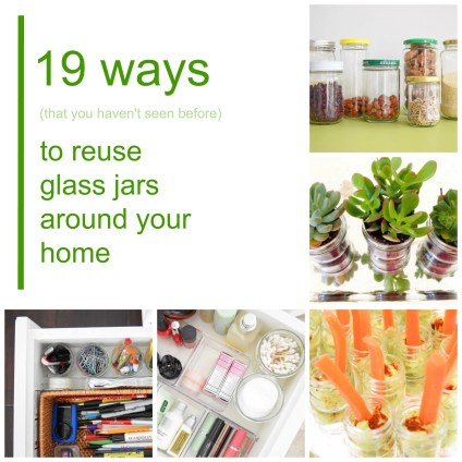 The (19) Ways I Reuse Food Glass Jars Around My Home