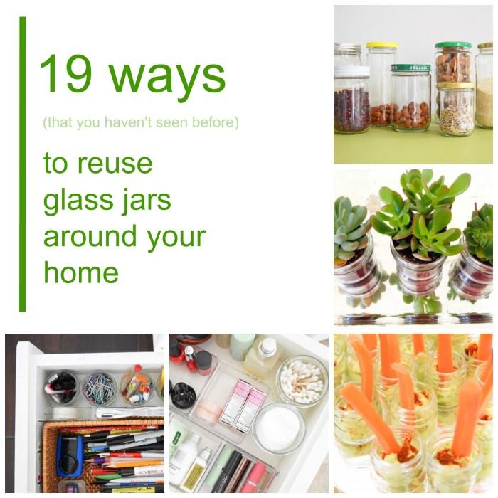The (19) Ways I Reuse Food Glass Jars Around My Home