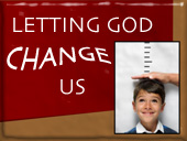 Letting God change us
