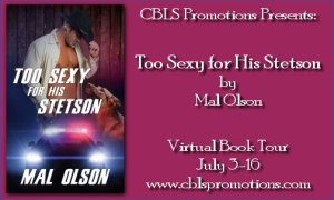 toosexy vbtbanner 300x180 CBLS Promotions: Too Sexy For His Stetson by Mal Olson Book Tour/Giveaway (Ends 7/21) WW