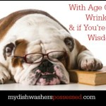 With Age Comes Wrinkles & if You're Lucky, Wisdom