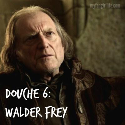Douche 6 Walder Frey