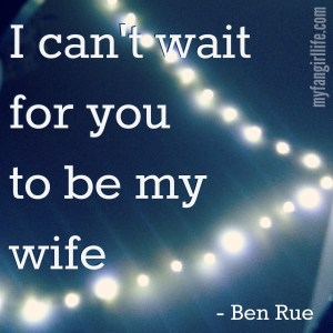 Ben Rue Lyrics - I Can't Wait (Be My Wife)
