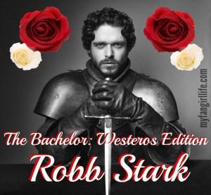 Bachelor Westros Edition - Robb Stark