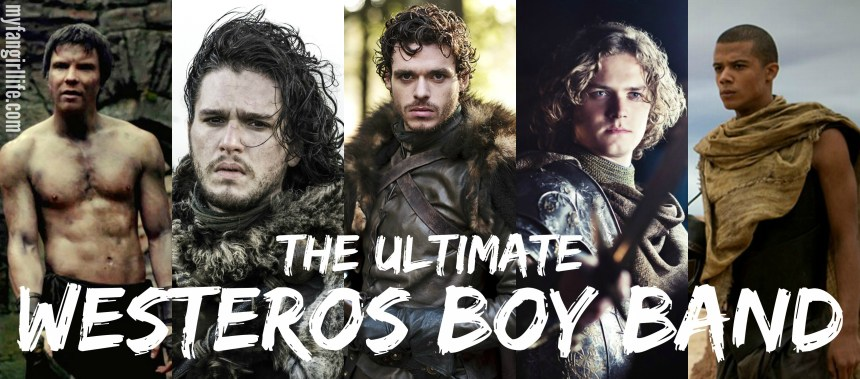 The Ultimate Game of Thrones Westeros Boy Band