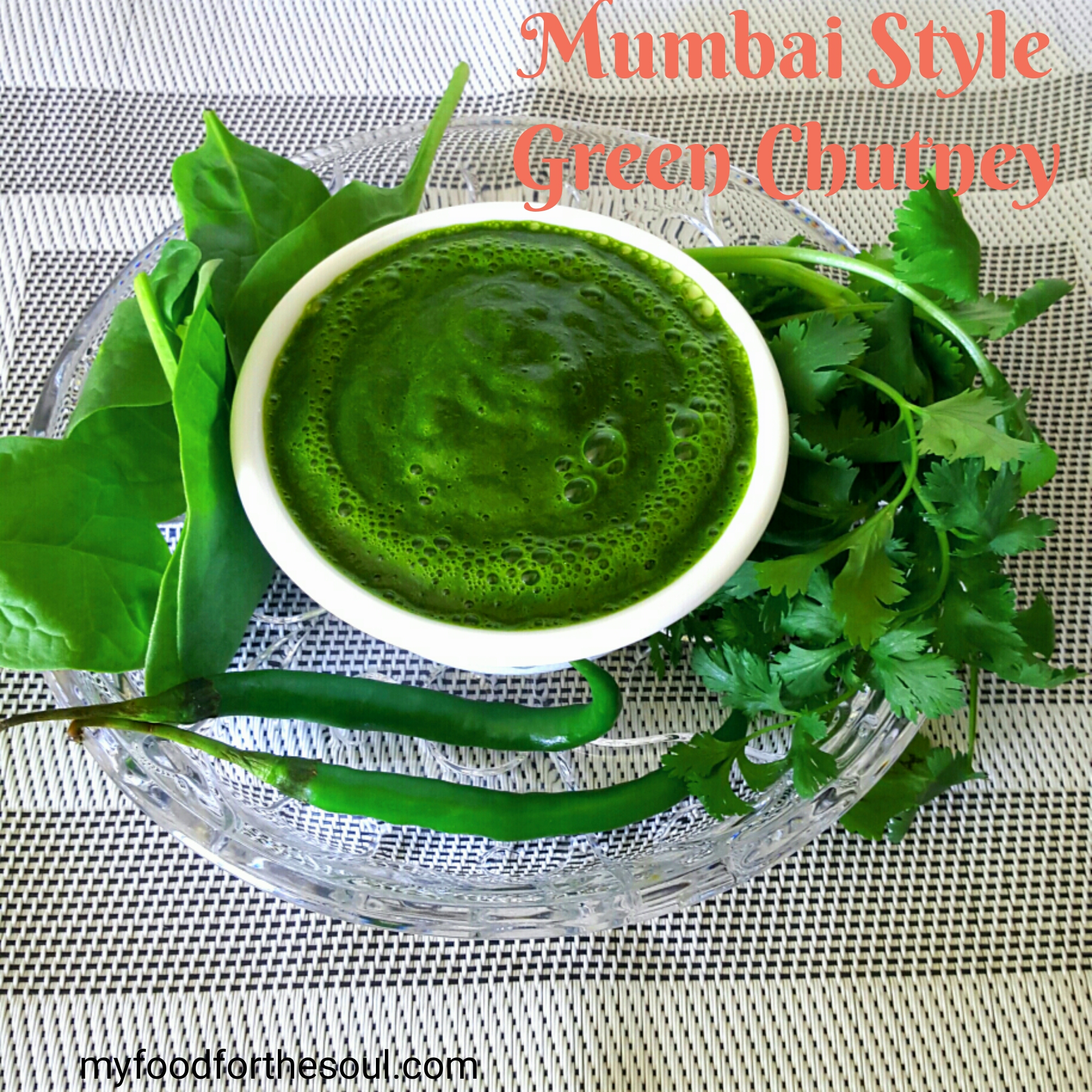 Mumbai style green chutney my food for the soul for Style green