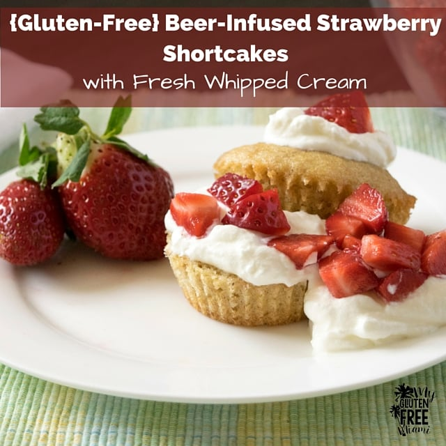 {Gluten-Free}Beer Infused Strawberry Shortcakes(2)
